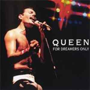Queen - For Dreamers Only