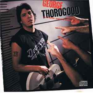 George Thorogood & The Destroyers - Born To Be Bad