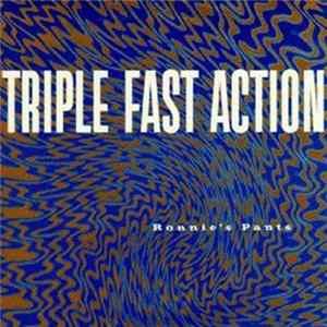 Triple Fast Action - Ronnie's Pants