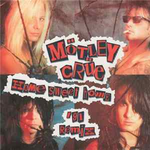 Mötley Crüe - Home Sweet Home '91 Remix