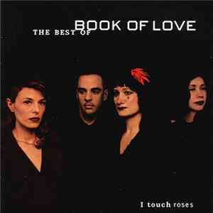 Book Of Love - I Touch Roses—The Best Of Book Of Love
