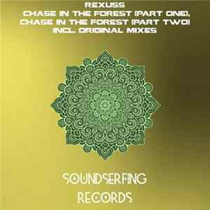 Rexuss - Chase In The Forest (Part One), Chase In The Forest (Part Two), Incl. Original Mixes