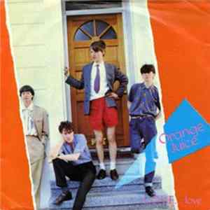 Orange Juice - L.O.V.E... Love