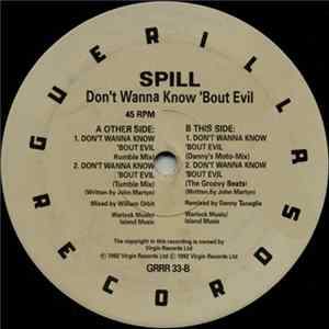 Spill - Don't Wanna Know 'Bout Evil