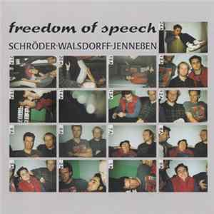 Schröder • Walsdorff • Jenneßen - Freedom Of Speech
