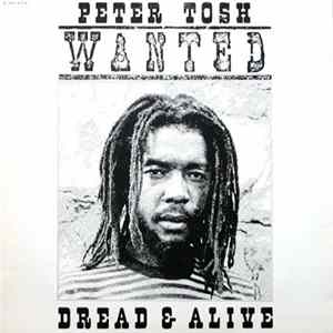 Peter Tosh - Wanted Dread & Alive