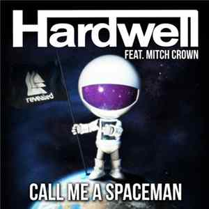 Hardwell Feat. Mitch Crown - Call Me A Spaceman