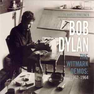 Bob Dylan - The Witmark Demos: 1962-1964