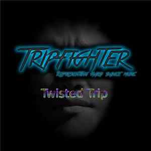 Tripfighter - Twisted Trip