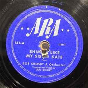 Bob Crosby And His Orchestra - Shimmy Like My Sister Kate / The Same Old You