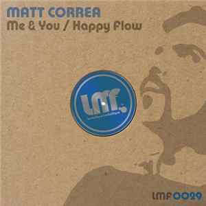 Matt Correa - Me & You / Happy Flow