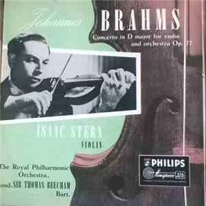 Johannes Brahms / Isaac Stern, Sir Thomas Beecham, The Royal Philharmonic Orchestra - Concerto In D Major For Violin And Orchestra, Op. 77