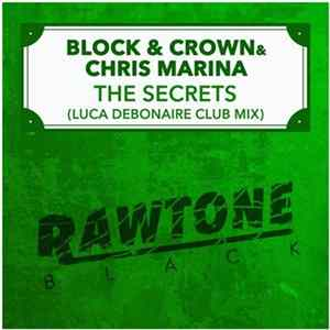 Block & Crown & Chris Marina - The Secrets (Luca Debonaire Club Mix)