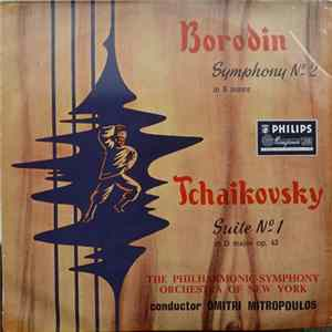 Alexander Borodin, Pyotr Ilyich Tchaikovsky, Philharmonic Symphony Orchestra Of New York - Borodin - Symphony No. 2 In B Minor, Tchaikovsky - Suite No. 1 In D Major Op.43