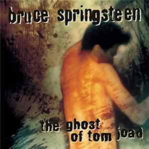 Bruce Springsteen - The Ghost Of Tom Joad
