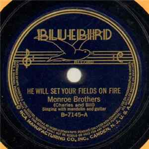 Monroe Brothers - He Will Set Your Fields On Fire / On My Way To Glory