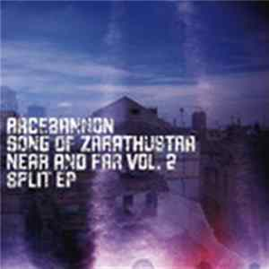 Racebannon / Song Of Zarathustra - Near And Far Vol.2