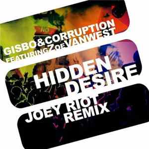 Gisbo & Corruption Feat. Zoe VanWest - Hidden Desire (Joey Riot Remix)