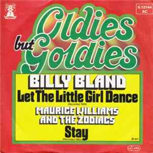 Billy Bland / Maurice Williams And The Zodiacs - Let The Little Girl Dance / Stay