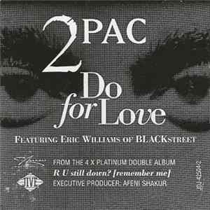 2Pac Featuring Eric Williams - Do For Love