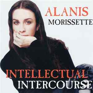 Alanis Morissette - Intellectual Intercourse