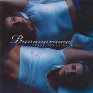 Bananarama - Every Shade Of Blue