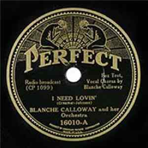 Blanche Calloway And Her Orchestra - I Need Lovin' / What's A Poor Girl Gonna Do?