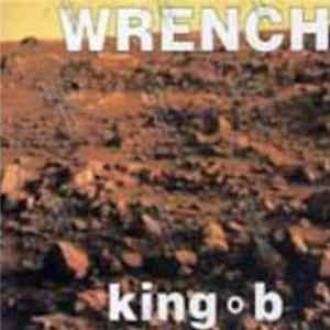 Wrench - king b MP3