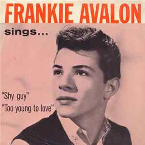Frankie Avalon - Shy Guy / Too Young To Love