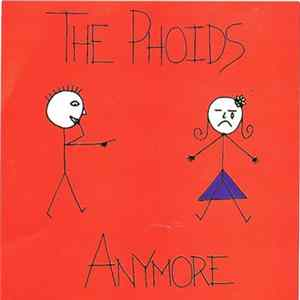 The Phoids - Anymore / No Matter What