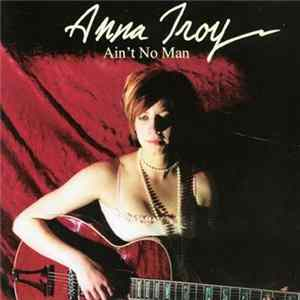 Anna Troy - Ain't No Man